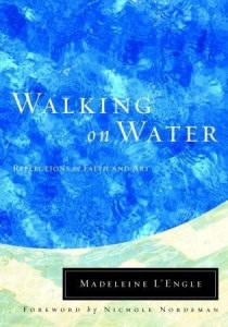Cover of Walking on Water - Reflections on Faith and Art