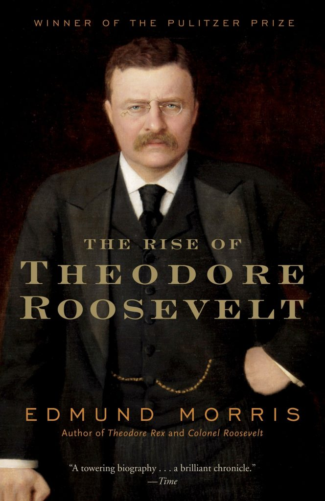 The Rise of Theodore Roosevelt by Edmund Morris book cover