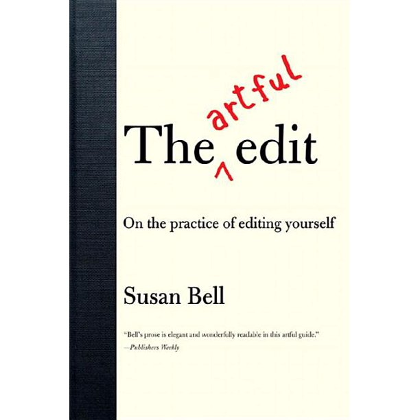 The artful edit by  Susan Bell cover