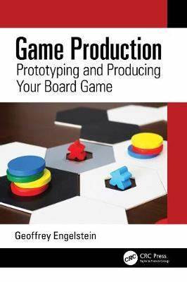 Game Production - Prototyping and Producing Your Board Game book cover